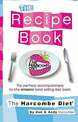 £4.36 • Buy The Harcombe Diet: The Recipe Book, Harcombe, Zoe, Used; Good Book
