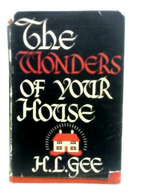 £11.72 • Buy The Wonders Of Your House (H. L. Gee - 1942) (ID:41407)