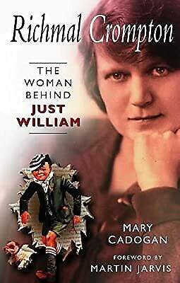 £2.72 • Buy Richmal Crompton: The Woman Behind Just William, Cadogan, Mary, Used; Good Book