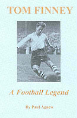 £3 • Buy Football Legend: The Authorised Biography Of Tom Finney By Paul Agnew
