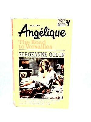 £18.99 • Buy Angelique Book Two: The Road To Versailles (Sergeanne Golon - 1968) (ID:66516)