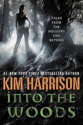 £4.26 • Buy Into The Woods: Tales From The Hollows And Beyond By Kim Harrison (Hardback)