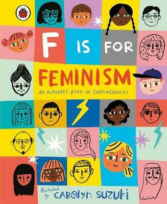£6.99 • Buy F Is For Feminism: An Alphabet Book Of Empowerment By Ladybird (English) Hardcov
