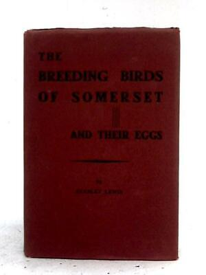 £206 • Buy The Breeding Birds Of Somerset And Their Eggs (Stanley Lewis) (ID:00639)