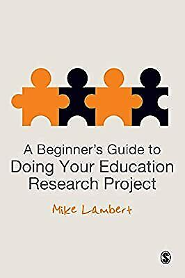 £18.77 • Buy A Beginners Guide To Doing Your Education Research Project, Lambert, Mike, Used;