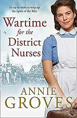 £2.96 • Buy Wartime For The District Nurses (The District Nurse, Book 2), Groves, Annie, Use