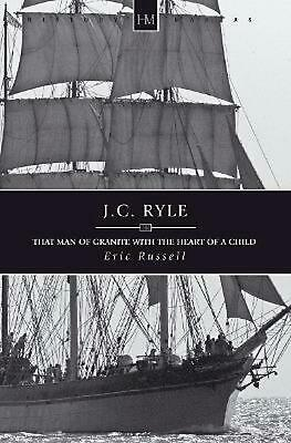 £9.99 • Buy J.C. Ryle: That Man Of Granite With The Heart Of A Child By Eric Russell (Englis