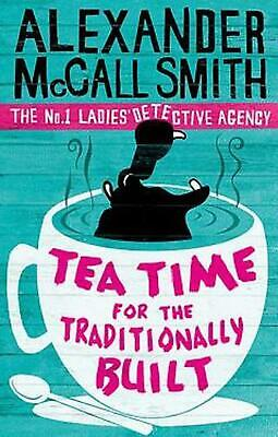 £8.49 • Buy Tea Time For The Traditionally Built: The No.1 Ladies' Detective Agency By Alexa