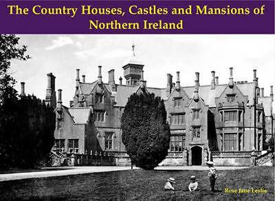 £12.49 • Buy Country Houses, Castles And Mansions Of Northern Ireland By Rose Leslie (English