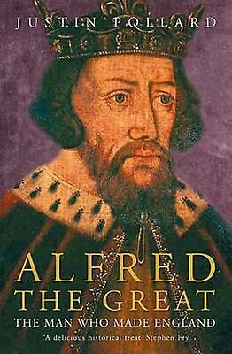 £12.49 • Buy Alfred The Great: The Man Who Made England By Justin Pollard (English) Paperback