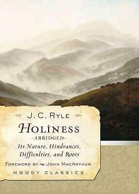 £8.49 • Buy Holiness: Its Nature, Hindrances, Difficulties, And Roots By J.C. Ryle (English)