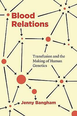 £103.49 • Buy Blood Relations: Transfusion And The Making Of Human Genetics By Jenny Bangham (