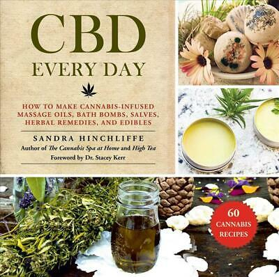 £17.49 • Buy Cbd Every Day: How To Make Cannabis-Infused Massage Oils, Bath Bombs, Salves, He