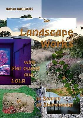 £34.99 • Buy Landscape Works With Piet Oudolf And LOLA: In Search Of Sharawadgi (English) Pap