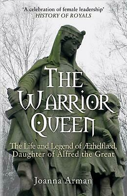 £10.49 • Buy Warrior Queen: The Life And Legend Of Aethelflaed, Daughter Of Alfred The Great