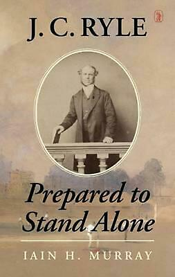 £24.99 • Buy J.C. Ryle: Prepared To Stand Alone By Iain H. Murray (English) Hardcover Book Fr