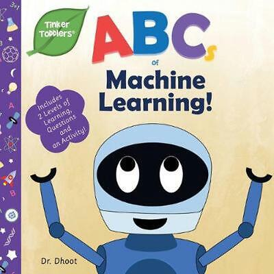 £13.49 • Buy ABCs Of Machine Learning (Tinker Toddlers) By Dhoot (English) Paperback Book Fre