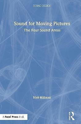 £128.49 • Buy Sound For Moving Pictures By Neil Hillman (English) Hardcover Book Free Shipping