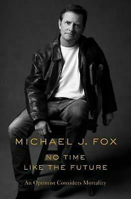 £14.49 • Buy No Time Like The Future: An Optimist Considers Mortality By Michael J. Fox (Engl