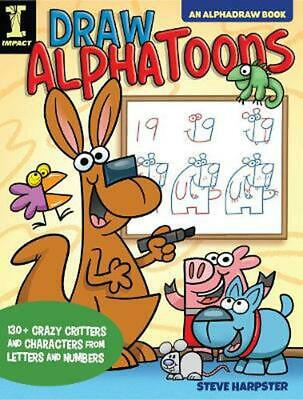 £12.49 • Buy Draw AlphaToons: 130+ Crazy Critters And Characters From Letters And Numbers By