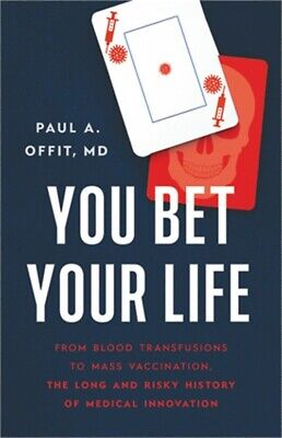 £16.98 • Buy You Bet Your Life: From Blood Transfusions To Mass Vaccination, The Long And Ris