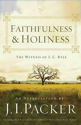 £18.99 • Buy Faithfulness And Holiness: The Witness Of J. C. Ryle By J.I. Packer (English) Pa