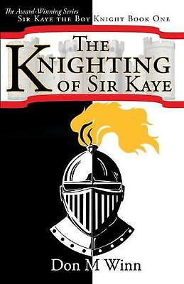 £12.49 • Buy The Knighting Of Sir Kaye: A Kids Adventure Book About Knights, Chivalry And A M