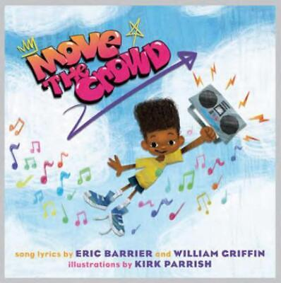 £12.99 • Buy Move The Crowd: A Children's Picture Book By Eric Barrier (English) Hardcover Bo