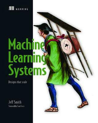 £44.99 • Buy Reactive Machine Learning Systems: Designs That Scale By Jeff Smith (English) Pa