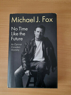 £3 • Buy No Time Like The Future By Michael J Fox Hardback Book In Good Condition