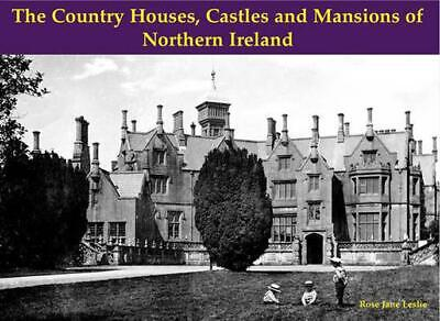 £10.96 • Buy The Country Houses, Castles And Mansions Of Northern Ireland By Rose Jane Leslie