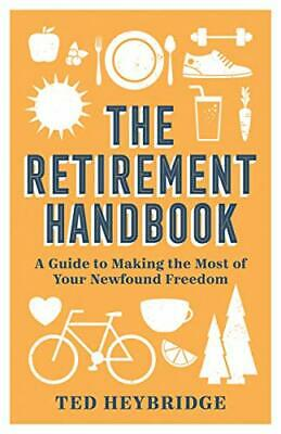 £8.29 • Buy The Retirement Handbook: A Guide To Making The Most Of Your Newfound Freedom By