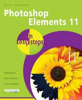 £17.49 • Buy Photoshop Elements 11 In Easy Steps: For Windows And Mac By Nick Vandome (Englis