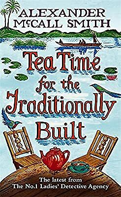 £4.25 • Buy Tea Time For The Traditionally Built, McCall Smith, Alexander, Used; Good Book