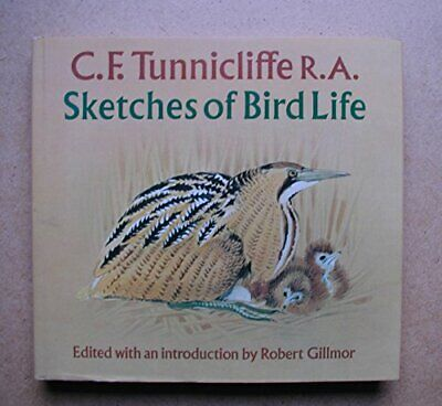 Sketches Of Bird Life By Tunnicliffe, C. F. Hardback Book The Cheap Fast Free • 8.49£