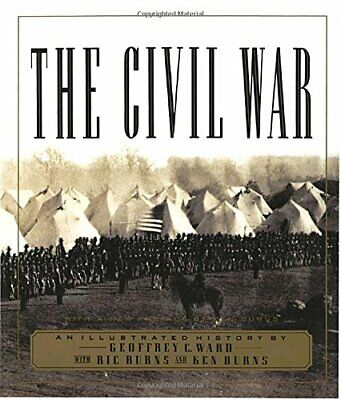 The Civil War: An Illustrated History By Ward, Geoffrey Hardback Book The Cheap • 7.49£