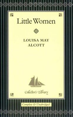 Little Women (Collector's Library) By Alcott, Louisa May Hardback Book The Cheap • 10.99£