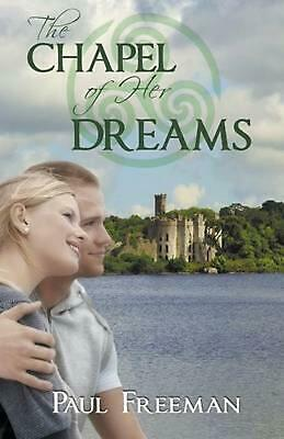 $ CDN22.79 • Buy The Chapel Of Her Dreams By Paul Freeman (English) Paperback Book Free Shipping!