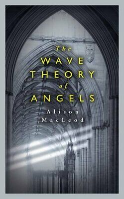 $ CDN5.65 • Buy The Wave Theory Of Angels By Alison MacLeod Hardback Book The Cheap Fast Free