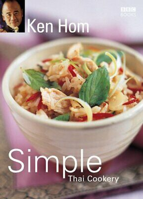 Ken Hom's Simple Thai Cookery By Hom, Ken Paperback Book The Cheap Fast Free • 3.59£