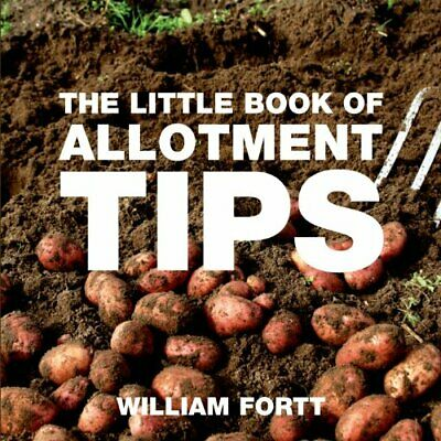 £6.19 • Buy The Little Book Of Allotment Tips (Little Books Of Tips) By William Fortt Book