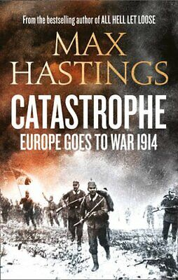 Catastrophe: Europe Goes To War 1914 By Hastings, Max Book The Cheap Fast Free • 4.99£