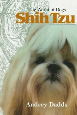 £8.99 • Buy The World Of Dogs Shih Tzu By Dadds, Audrey Hardback Book The Cheap Fast Free