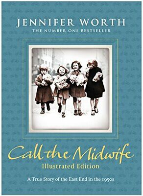 Call The Midwife: Illustrated Edition By Worth, Jennifer Book The Cheap Fast • 5.49£