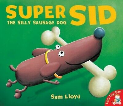 £7.99 • Buy Super Sid: The Silly Sausage Dog By Lloyd, Sam Paperback Book The Cheap Fast