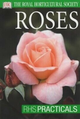 Roses (RHS Practicals) By Royal Horticultural Society Paperback Book • 5.99£