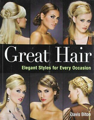 £3.99 • Buy Great Hair: Elegant Styles For Every Occasion By Davis Biton Paperback Book The