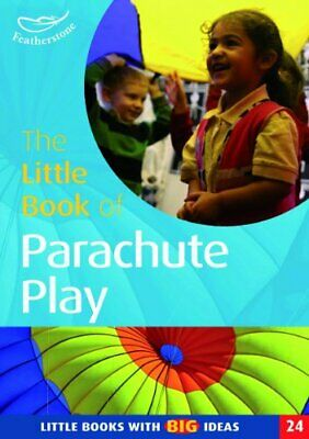 The Little Book Of Parachute Play: Little Books W... By Beswick, Clare Paperback • 14.99£