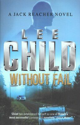 Without Fail (A Jack Reacher Novel) By Child, Lee Hardback Book The Cheap Fast • 9.99£
