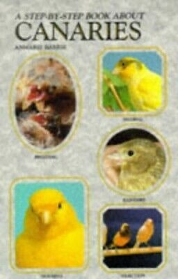 £5.59 • Buy Step-by-step Book About Canaries By Anmarie Barrie Paperback Book The Cheap Fast